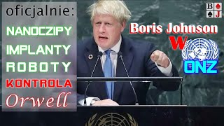 SZOK! Boris Johnson w ONZ zapowiada oficjalnie: czipy, implanty, nanotechnologię i nową moralność