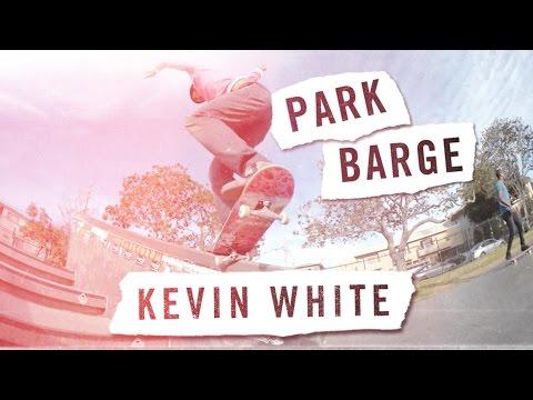 Park Barge: Kevin White | TransWorld SKATEboarding