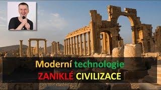Moderné technológie - zaniknuté civilizácie