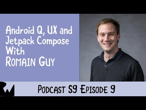 Romain Guy - Android Q, UX and Jetpack Compose - Ray Wenderlich Podcast - S9, E9