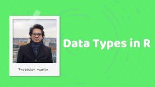 RStudio (3): Data Types (Vector, List, Array, Matrix, Factor, Data Frame)