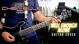 Chevelle - Well Enough Alone (Guitar Cover)