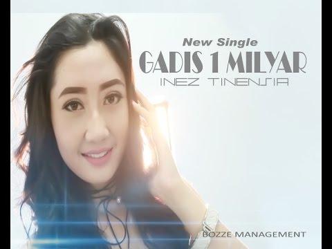 , title : 'Inez Tinensia - Gadis 1 Milyar [Official Music Video] House Ver'