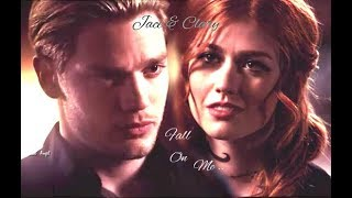 Jace Herondale & Clary Fray ~ Fall On Me