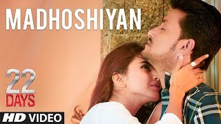 Madhoshiyan Video Song | 22 Days | Rahul Dev, Shiivam Tiwari, Sophia Singh