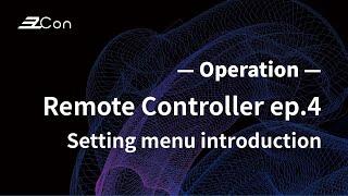 EzCon | Remote Controller | TX-RC-1 | EP4 Setting menu introduction |