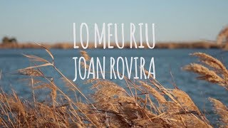 Joan Rovira - Lo Meu Riu
