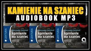 AUDIOBOOK KAMIENIE NA SZANIEC - Lektor MP3 (Rozdział 1) pobierz całość w MP3.