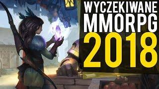 TOP 10 WYCZEKIWANYCH MMORPG 2018