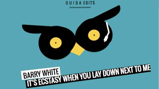 Barry White - It's ecstasy when you lay down next to me (Ouida Edit)