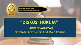 """""""Diskusi Hukum"""" Hakim Se-Wilayah Pengadilan Tinggi Agama Padang"""