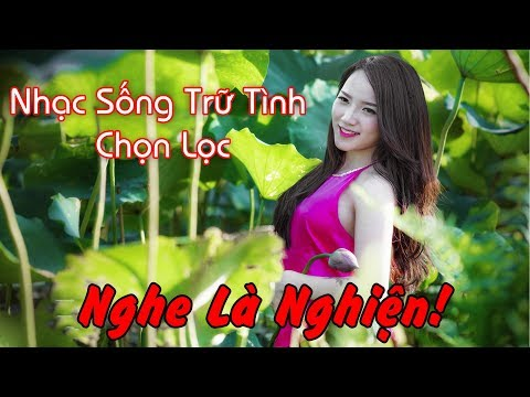 nhac-song-tru-tinh-remix-nghe-phat-la-nghien-luon