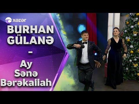 Burhan & Gülanə - Ay Sənə Bərəkallah mp3 yukle - mp3.DINAMIK.az