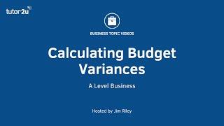 Budgeting: Calculating Budget Variances