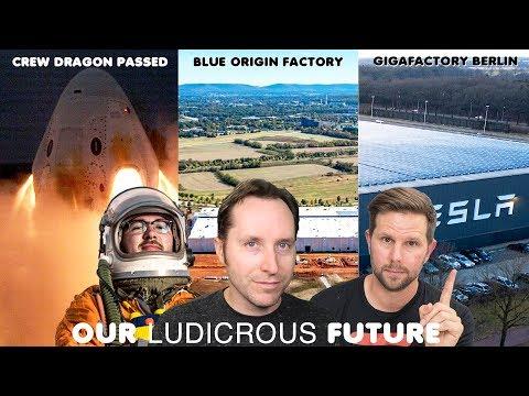 Tesla Gigafactory 4 Berlin, SpaceX Crew Dragon Key Test, Blue Origin's New Rocket Factory  - Ep 60
