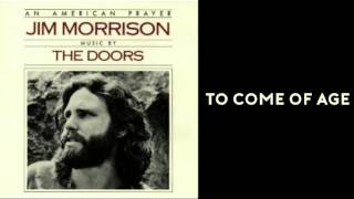 The Doors - To Come Of Age [HQ - Lyrics] - from An American Prayer