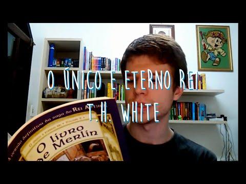 O Único e Eterno Rei - T.H. White (parte II)
