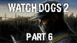 Watch Dogs 2 - Part 6 - Come Fly With Me