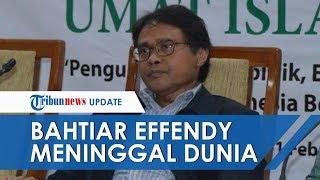 Bahtiar Effendy, Ketua PP Muhammadiyah Meninggal Dunia