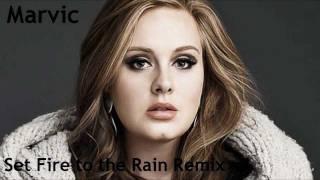 Adele - Set Fire To the Rain (MARVIC Remix)