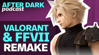 Final Fantasy 7 Remake and Valorant - GS After Dark #36