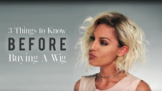 3 Things you need to know before buying a wig!