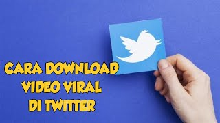 Cara Mudah Download Video Viral di Twitter Menggunakan Web Browser