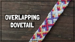 Overlapping Dovetail Friendship Bracelet Tutorial