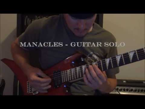Manacles - Guitar Solo Performance