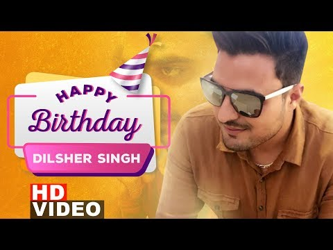 Happy Birthday | Dilsher (Tru Makers) | Birthday Special | Latest Punjabi Songs 2019