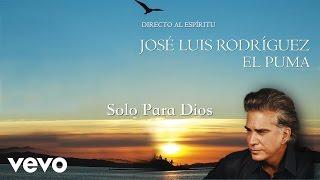 Solo Para Dios (Audio) - El Puma  (Video)
