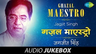 Jagjit Singh Ghazal Maestro | Full Song | Jukebox - Best of Jagjit Singh Ghazals - Download this Video in MP3, M4A, WEBM, MP4, 3GP