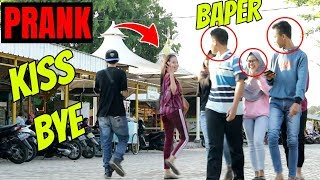 CEWEK CANTIK KISS BYE ORANG GAK DIKENAL BAPER!! Prank Indonesia