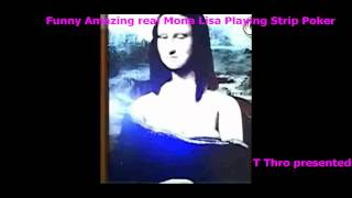 Funny Amazing Real Mona Lisa Playing Strip Poker