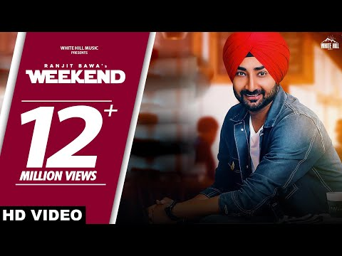 #WEEKEND (Full Video) Ranjit Bawa | Rav Hanjra | Snappy | New Songs 2018 | White Hill Music