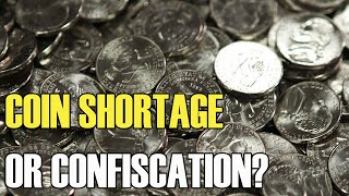 Coin Shortage or  Confiscation - Why No Cents Doesn't Make Sense