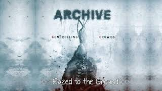 Archive   Razed to the Ground   Álbum Controlling Crowds HD