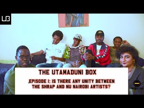 The Utamaduni Box Ep. 1 || Any unity between; Shrap & Nu Nairobi artists? W/ Jovie Jovv & Bahati