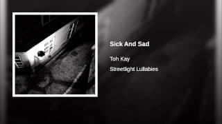 Sick And Sad