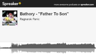 Bathory - ''Father To Son'' (creato con Spreaker)