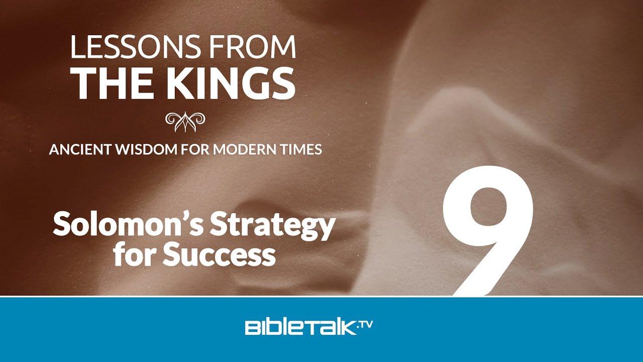 Solomons Strategy For Success Bibletalktv
