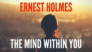 Ernest Holmes -  The MInd Within You -  Creative Mind - Movie - Science Of Mind - Law Of Attraction.