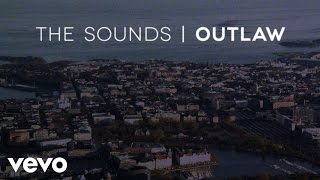 The Sounds - Outlaw