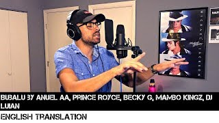 Bubalu   Anuel AA X Prince Royce X Becky G X Mambo Kingz X Dj Luian | FULL ENGLISH TRANSLATION