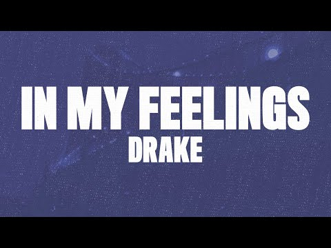 "Drake - In My Feelings (Lyrics, Audio) ""Kiki Do You Love Me"" Mp3"