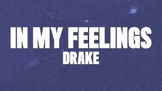 Drake In My Feelings Lyrics