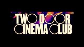 Two Door Cinema Club   Sun (Lyrics In Description)