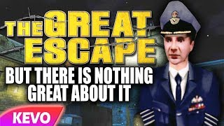 The Great Escape But There Is Nothing Great About It