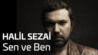 Halil Sezai - Sen Ve Ben (Official Audio)