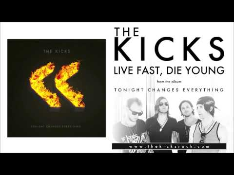 The Kicks- Live Fast, Die Young (Official)